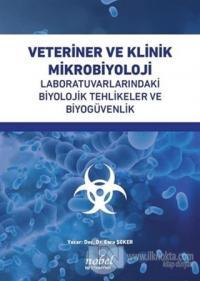Veteriner ve Klinik Mikrobiyoloji Laboratuvarlarındaki Biyolojik Tehlikeler ve Biyogüvenlik