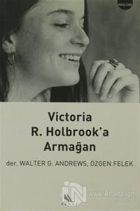 Victoria R. Holbrook'a Armağan %10 indirimli Derleme