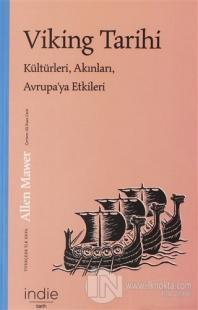 Viking Tarihi Kültürleri, Akınları, Avrupa'ya Etkileri