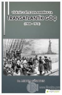 Vilayat-ı Sitte'den Amerika'ya Transatlantik Göç (1908 - 1914)