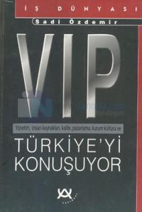 VIP Türkiye'yi Konuşuyor