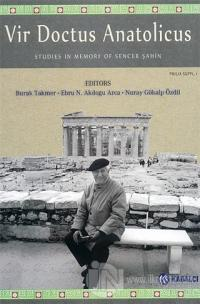 Vir Doctus Anatolicus / Studies in Memory of Sencer Şahin (Ciltli) Ebr