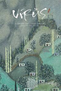 Virüs Üç Aylık Kültür Sanat ve Edebiyat Dergisi Sayı: 9 Ekim - Kasım -