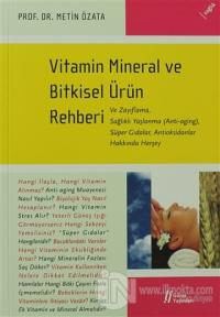 Vitamin Mineral ve Bitkisel Ürün Rehberi %25 indirimli Metin Özata