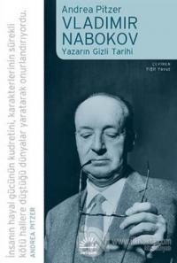 Vladimir Nabokov: Yazarın Gizli Tarihi