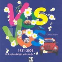 Vosvos: Bir Kaplumbağa Yolculuğu(1931 - 2003) %10 indirimli Cem Çobanl