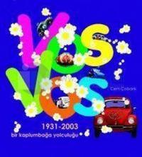 Vosvos: Bir Kaplumbağa Yolculuğu (1931-2003) %10 indirimli Cem Çobanlı