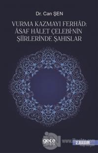 Vurma Kazmayı Ferhad: Asaf Halet Çelebi'nin Şiirlerinde Şahıslar Can Ş