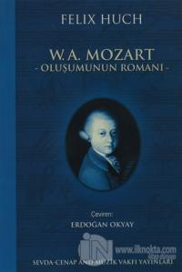 W.A. Mozart - Oluşumunun Romanı