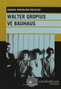 Walter Gropius Ve Bauhaus
