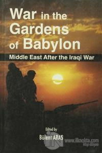 War in the Gardens of Babylon