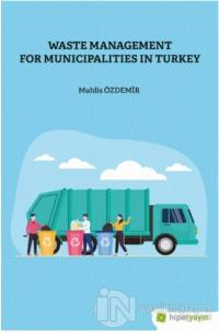 Waste Management For Municipalities In Turkey