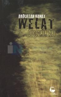 Welat - Diclenin Ahı %25 indirimli Abdullah Kanat