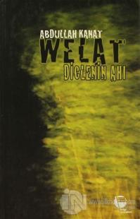 Welat - Diclenin Ahı