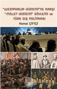 Westphalia‐Sistemi'ne Karşı Millet‐Sistemi Söylemi ve Türk Dış Politikası