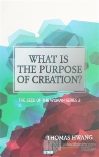 What is the Purpose of Creation?