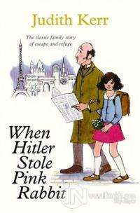 When Hitler Stole Pink Rabbit (Essential Modern Classics) Judith Kerr