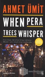 When Pera Trees Whisper Ahmet Ümit