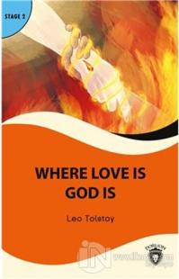 Where Love is God is Stage 2 Lev Nikolayeviç Tolstoy