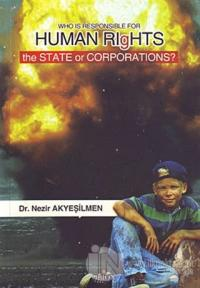 Who Is Responsible For Human Rıghts The State Or Corporations?