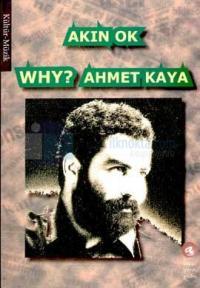 Why? Ahmet Kaya
