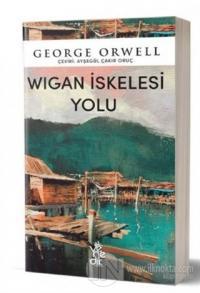 Wigan İskelesi Yolu George Orwell