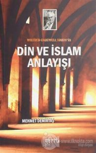 Wilfred Cantwell Smith'in Din ve İslam Anlayışı
