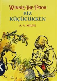 Winnie The Pooh Biz Küçükken (Ciltli) %70 indirimli A. A. Milne