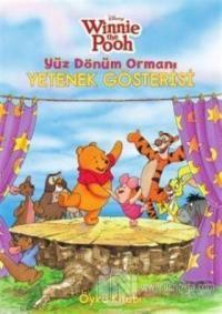 Winnie The Pooh - Yüz Dönüm Ormanı Yetenek Yarışması