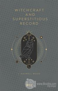 Witchcraft and Superstitious Record J. Maxwell Wood