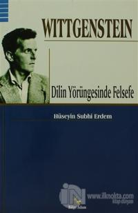 Wittgenstein - Dilin Yörüngesinde Felsefe Hüseyin Subhi Erdem