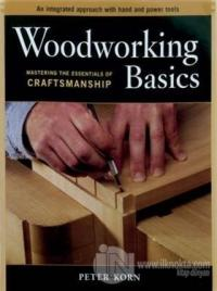 Woodworking Basics: Mastering the Essentials of Craftmanship