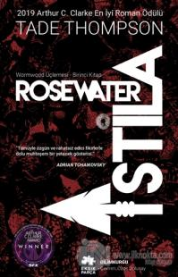 Wormwood Üçlemesi Birinci Kitap - Rosewater İstila