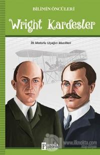 Wright Kardeşler - Bilimin Öncüleri