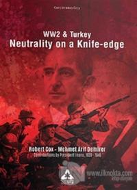 Ww2 and Turkey Neutrality On A Knife - Edge