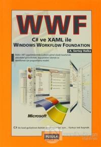 WWF C# ve XAML ile Windows Workflow Foundation