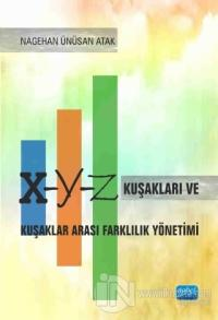 X Y Z Kuşakları ve Kuşaklar Arası Farklılık Yönetimi
