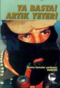 Ya Basta! Artık Yeter!İsyancı Komutan Yardımcısı Marcos Zapatist Ulusa