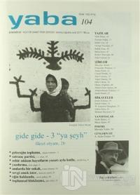 Yaba Edebiyat Dergisi Sayı: 104 Temmuz-Ağustos-Eylül 2017