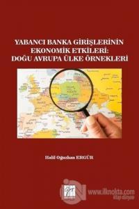 Yabancı Banka Girişlerinin Ekonomik Etkileri: Doğu Avrupa Ülke Örnekleri