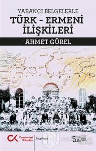 Yabancı Belgelerle Türk-Ermeni İlişkileri Ahmet Gürel