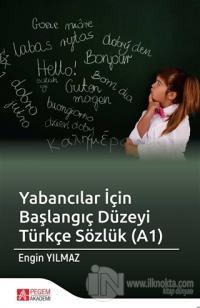 Yabancılar İçin Başlangıç Düzeyi Türkçe Sözlük (A1)