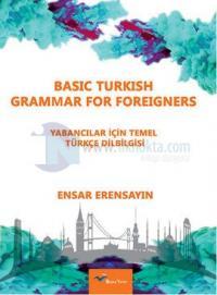 Yabancılar İçin Temel Türkçe Dilbilgisi - Basic Turkish Grammar For Foreigners