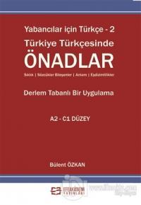 Yabancılar İçin Türkçe - 2 Türkiye Türkçesinde Önadlar