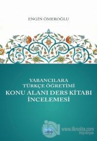 Yabancılara Türkçe Öğretimi Konu Alanı Ders Kitabı İncelemesi