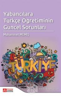 Yabancılara Türkçe Öğretiminin Güncel Sorunları