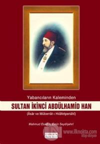 Yabancıların Kaleminden Sultan İkinci Abdülhamid Han