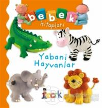 Yabani Hayvanlar - Bebek Kitapları (Ciltli) Nathalie Belineau