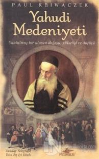 Yahudi Medeniyeti Unutulmuş Bir Ulusun Doğuşu, Yükselişi ve Düşüşü