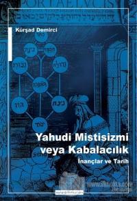 Yahudi Mistisizmi veya Kabalacalık İnançlar ve Tarih